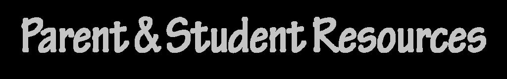 Parent & Student Resources
